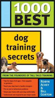 1000 Best Dog Training Secrets (Gorton & Achey) image